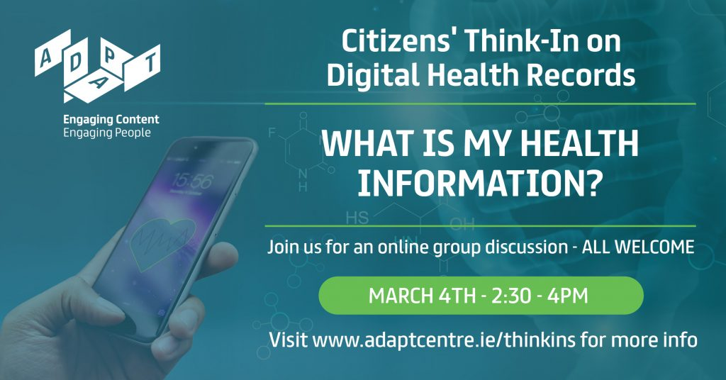 Advertisement for a Citizens' Think-In on Digital Health Records: What is My Health Information? March 4th 2021, 2.30-4.00pm