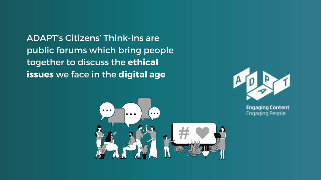 """a cartoon of people having a discussion with the words """"ADAPT's Citizens' Think-Ins are public forums which bring people together to discuss the ethical issues we face in the digital age"""""""