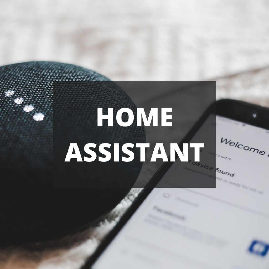 Image of a Google Home mini and phone screen with the words HOME ASSISTANT
